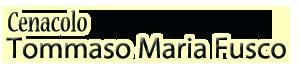 Cenacolo Tommaso Maria Fusco